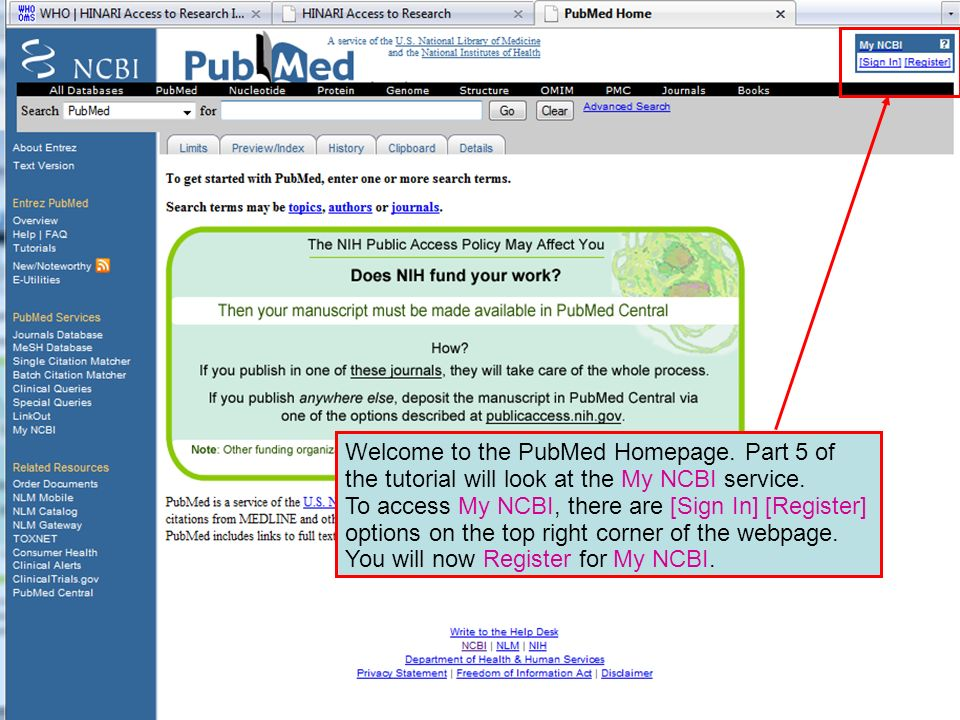 Welcome to the PubMed Homepage. Part 5 of the tutorial will look at the My NCBI service.