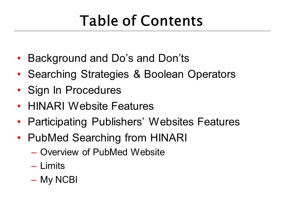 Table of Contents Background and Dos and Donts Searching Strategies & Boolean Operators Sign In Procedures HINARI Website Features Participating Publi