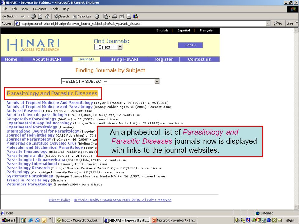 Accessing journals by subject 4 An alphabetical list of Parasitology and Parasitic Diseases journals now is displayed with links to the journal websit