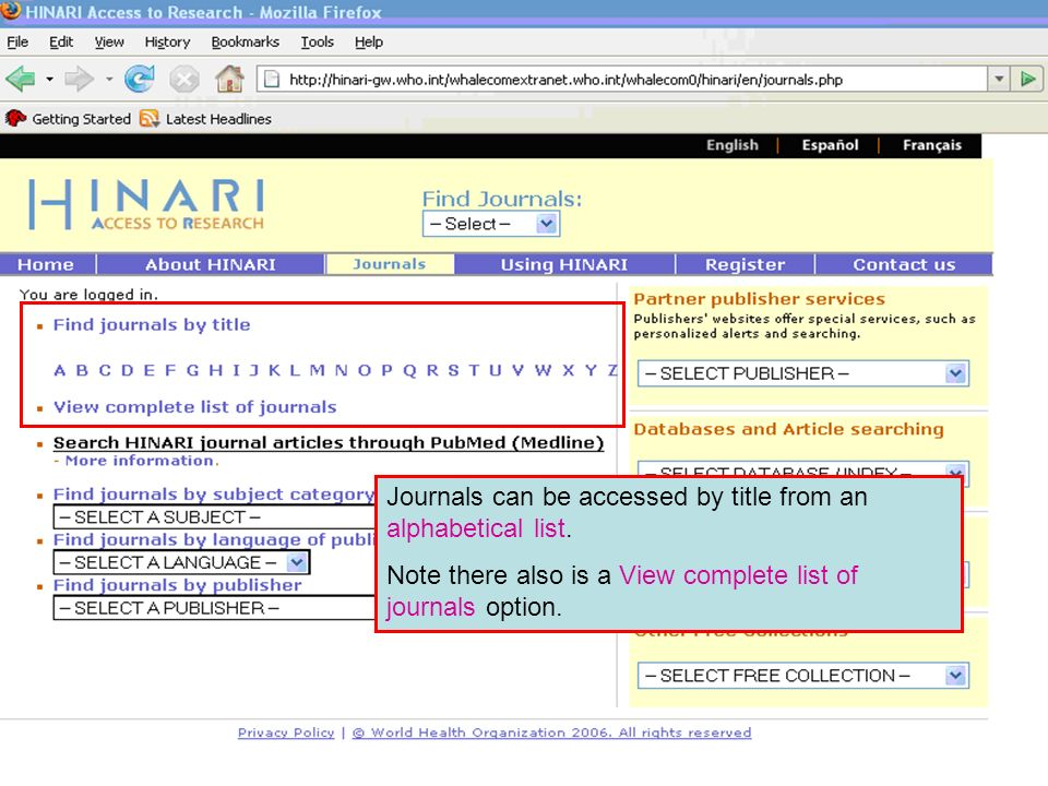 Accessing journals by title 1 Journals can be accessed by title from an alphabetical list.