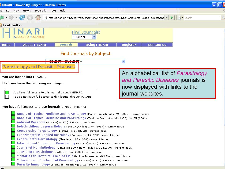 Accessing journals by subject 4 An alphabetical list of Parasitology and Parasitic Diseases journals is now displayed with links to the journal websites.