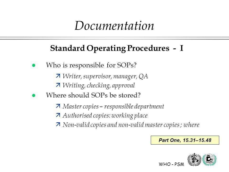 WHO - PSM Documentation Standard Operating Procedures - I l Who is responsible for SOPs.