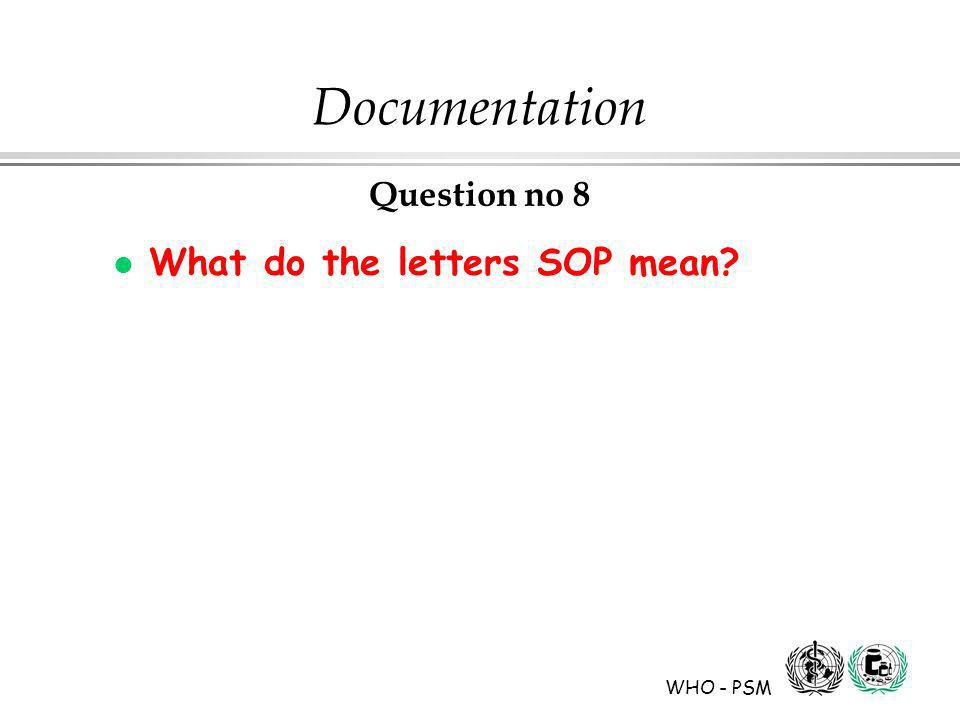 WHO - PSM Documentation Question no 8 l What do the letters SOP mean
