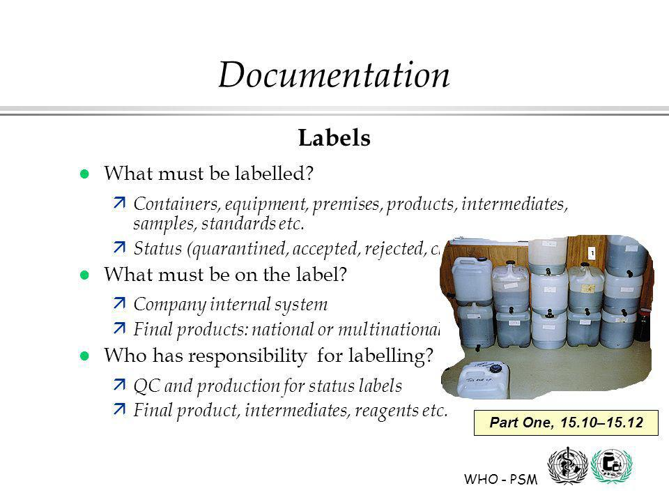 WHO - PSM Part One, 15.10–15.12 Documentation Labels l What must be labelled.
