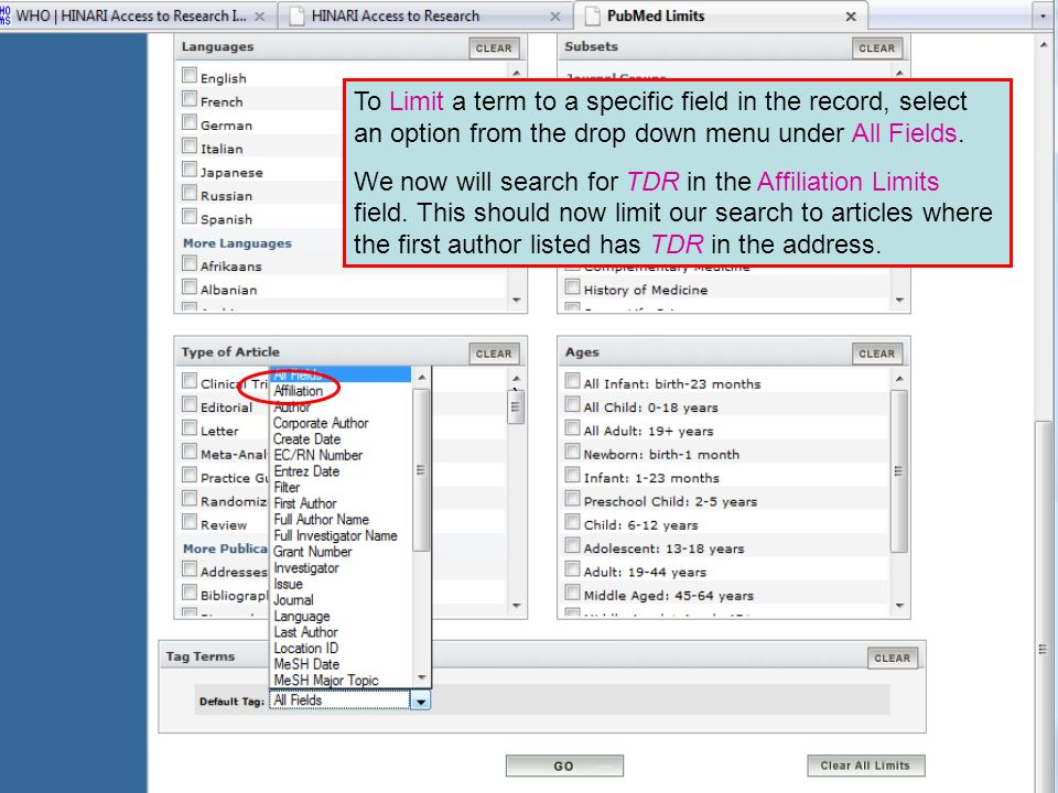 Limit to Fields in PubMed ` To Limit a term to a specific field in the record, select an option from the drop down menu under All Fields.