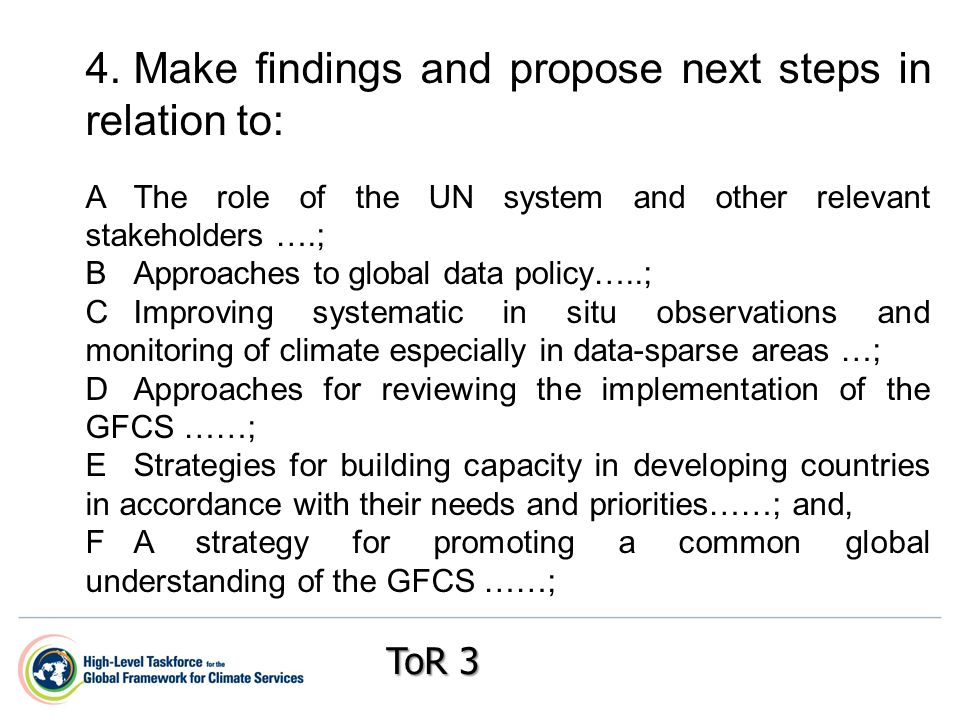 4.Make findings and propose next steps in relation to: AThe role of the UN system and other relevant stakeholders ….; BApproaches to global data polic