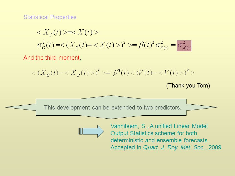 Statistical Properties And the third moment, This development can be extended to two predictors. Vannitsem, S., A unified Linear Model Output Statisti