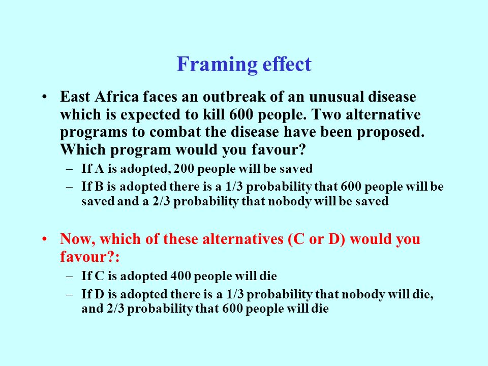 Framing effect East Africa faces an outbreak of an unusual disease which is expected to kill 600 people.