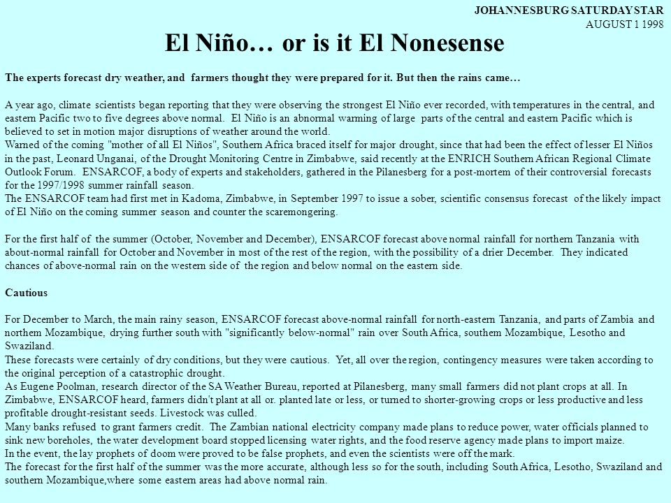 El Niño… or is it El Nonesense The experts forecast dry weather, and farmers thought they were prepared for it.