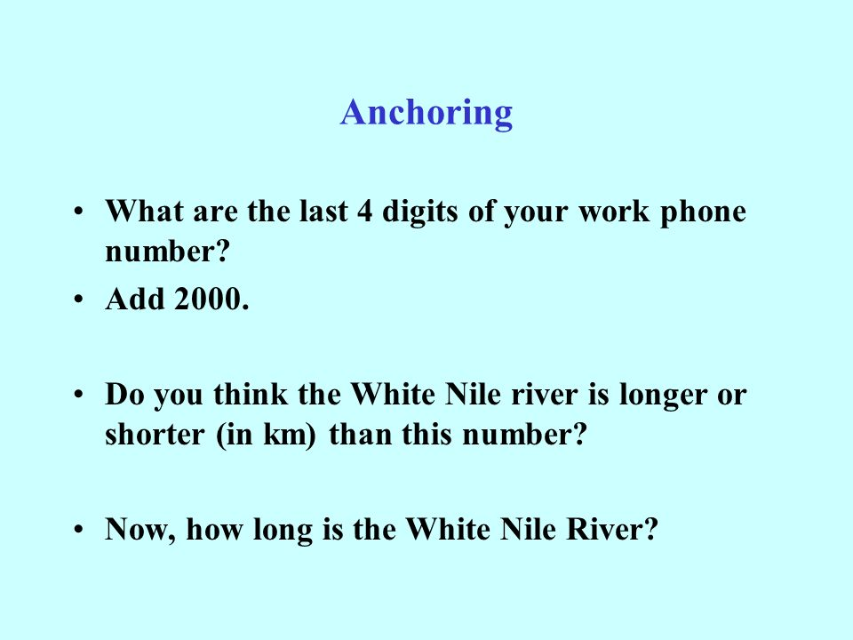 Anchoring What are the last 4 digits of your work phone number.