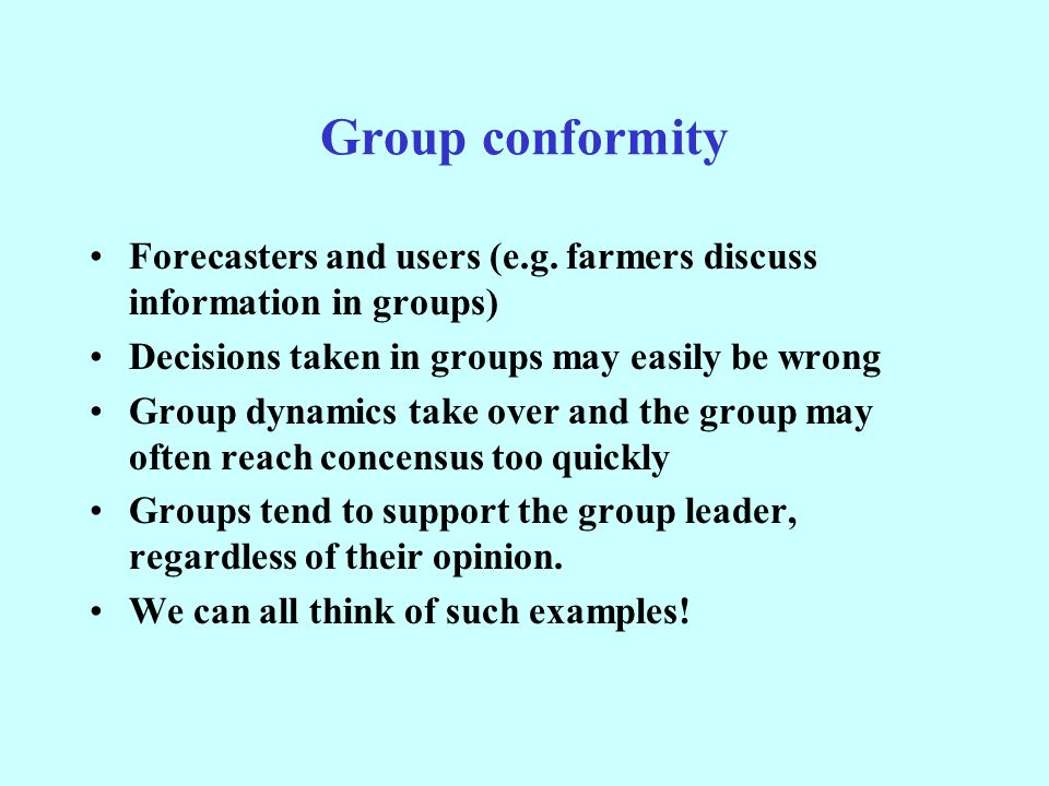 Group conformity Forecasters and users (e.g.