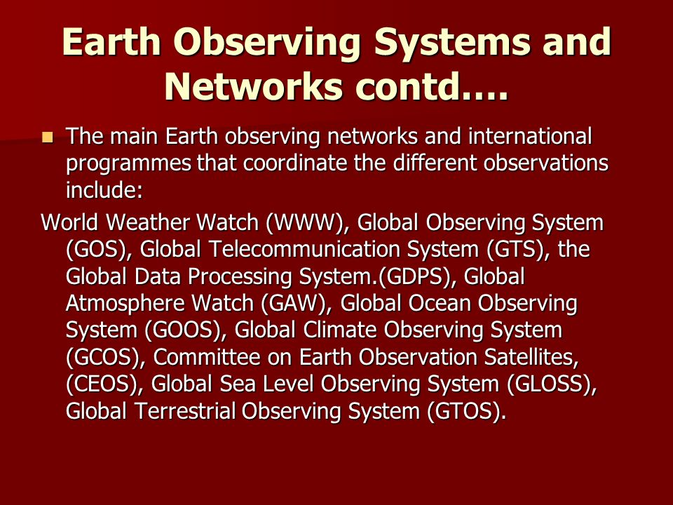 Earth Observing Systems and Networks contd….