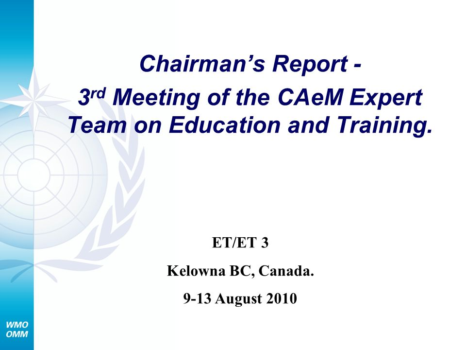 Chairmans Report - 3 rd Meeting of the CAeM Expert Team on Education and Training.