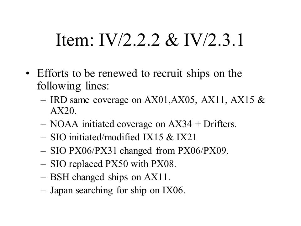 Item: IV/2.2.2 & IV/2.3.1 Efforts to be renewed to recruit ships on the following lines: –IRD same coverage on AX01,AX05, AX11, AX15 & AX20.