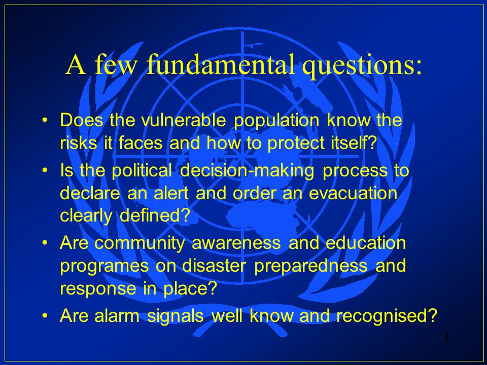 A few fundamental questions: Does the vulnerable population know the risks it faces and how to protect itself.