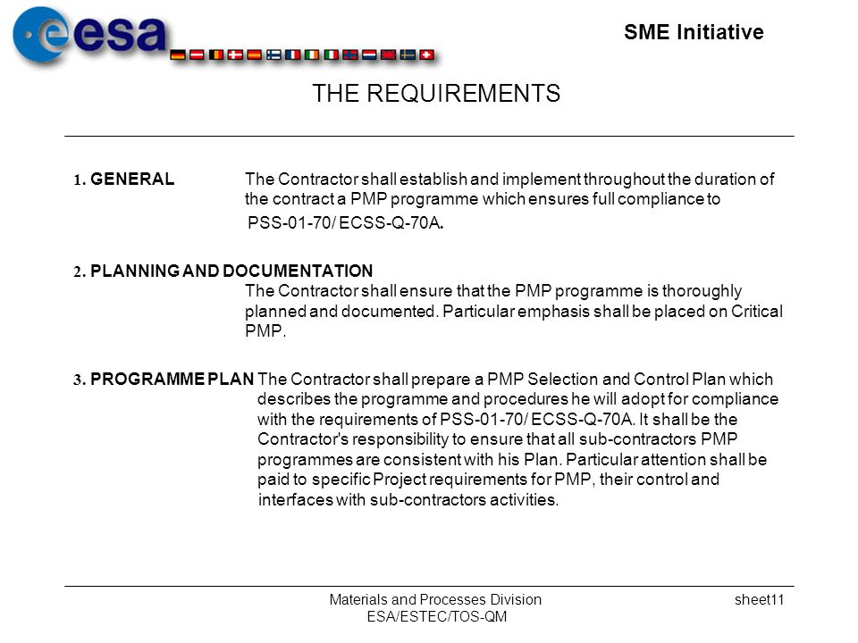 SME Initiative Materials and Processes Division ESA/ESTEC/TOS-QM sheet11 THE REQUIREMENTS 1.