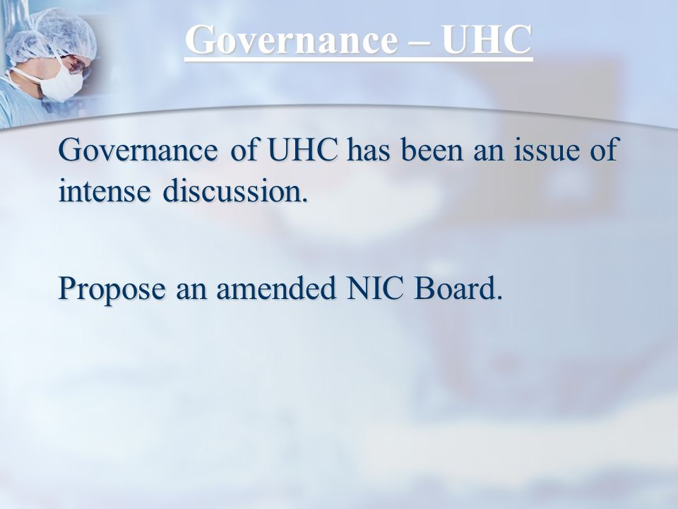 Governance – UHC Governance of UHC has been an issue of intense discussion.