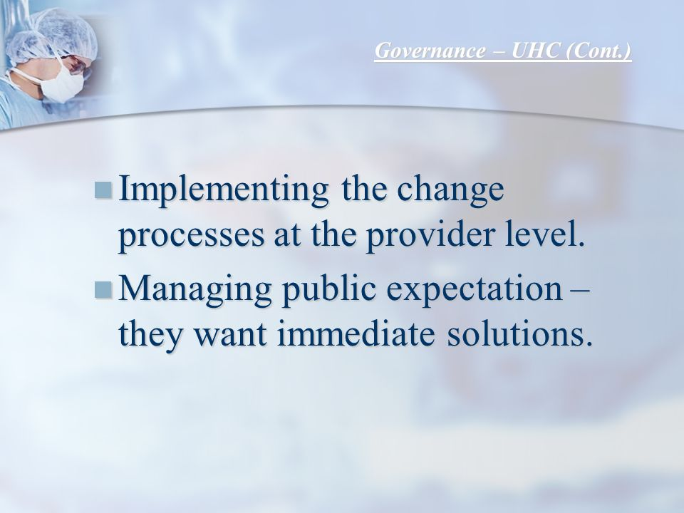 Implementing the change processes at the provider level.