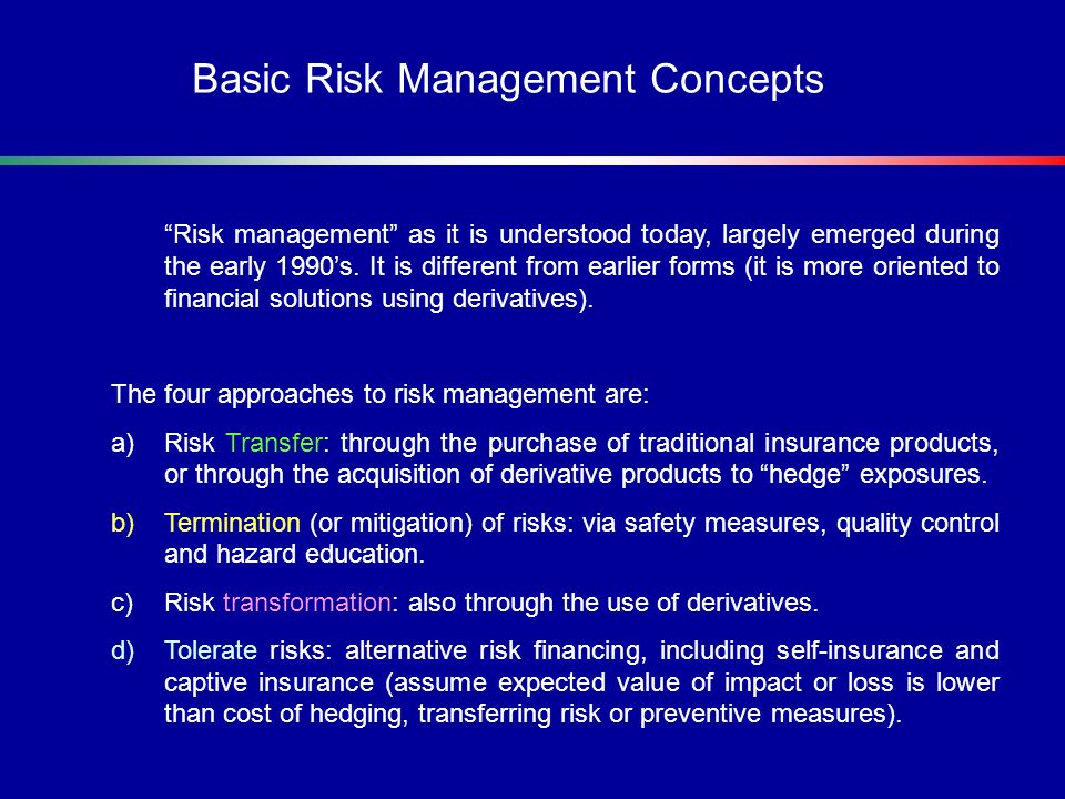 Risk management as it is understood today, largely emerged during the early 1990s. It is different from earlier forms (it is more oriented to financia
