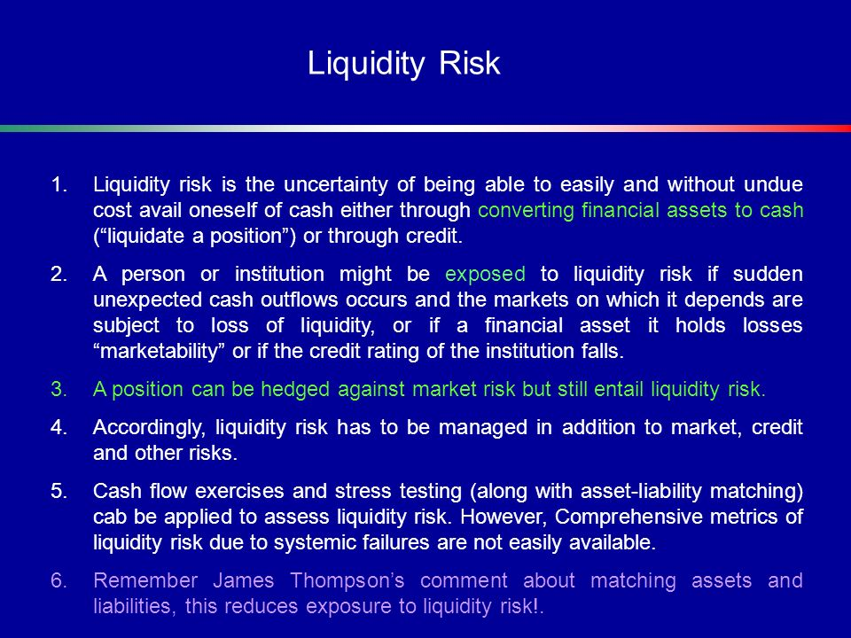 1.Risk that a localized problem in the financial markets could cause a chain of events which ultimately cripple the market.