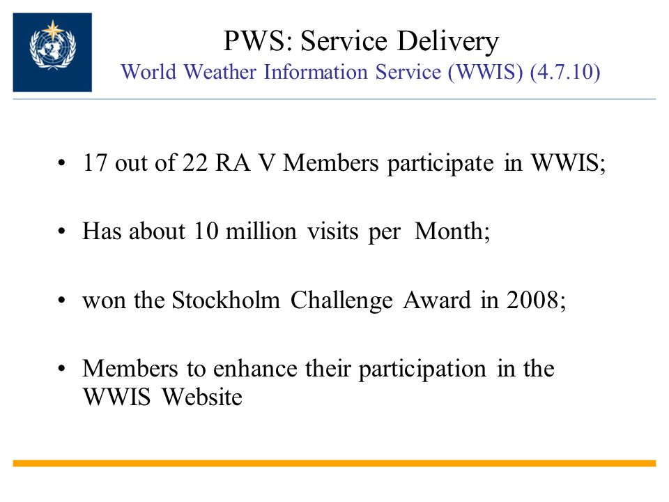 17 out of 22 RA V Members participate in WWIS; Has about 10 million visits per Month; won the Stockholm Challenge Award in 2008; Members to enhance th