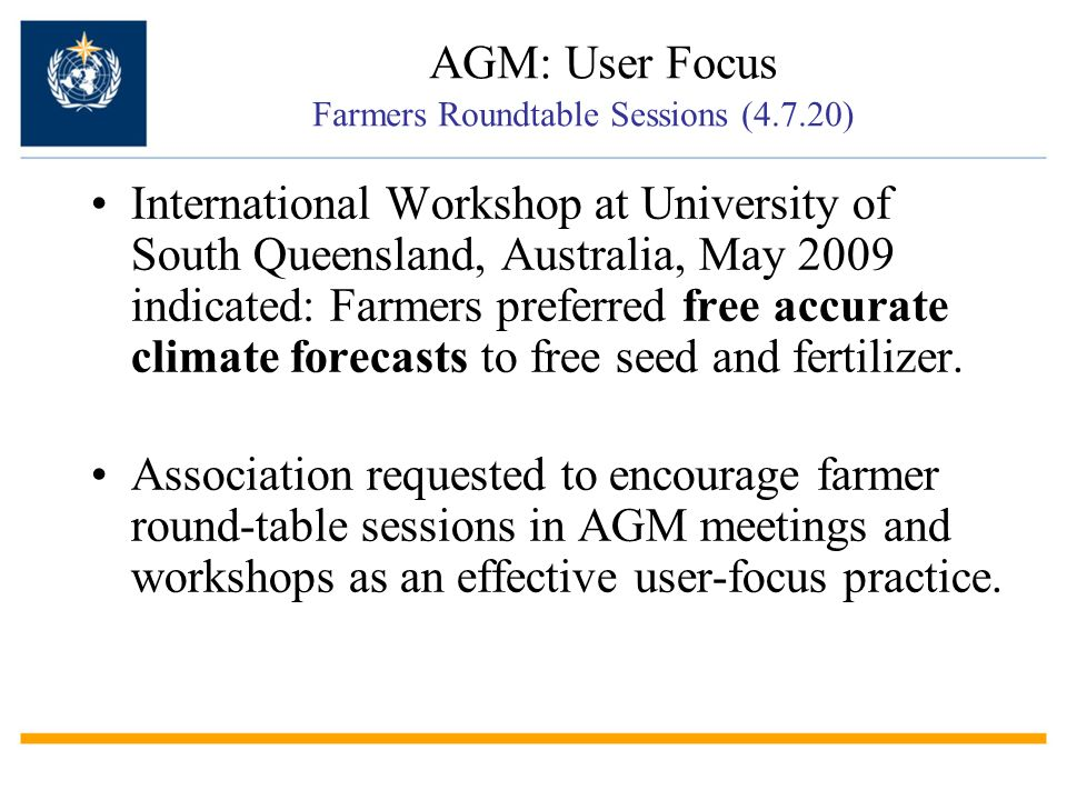 International Workshop at University of South Queensland, Australia, May 2009 indicated: Farmers preferred free accurate climate forecasts to free see