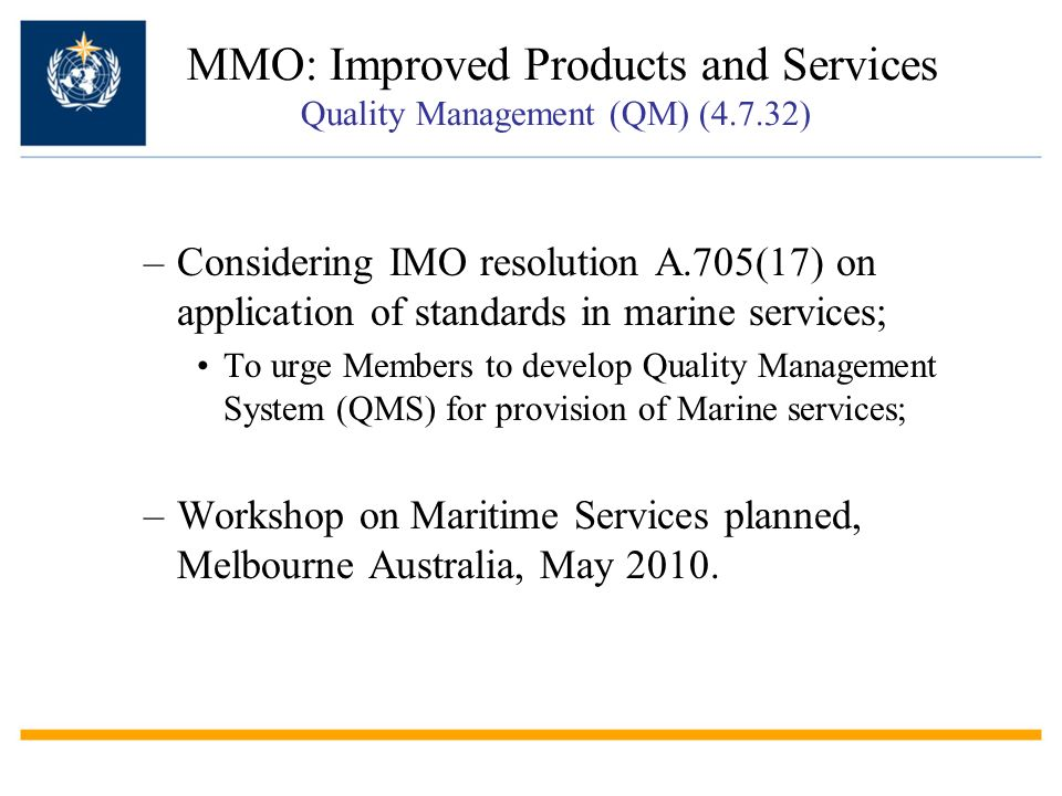 –Considering IMO resolution A.705(17) on application of standards in marine services; To urge Members to develop Quality Management System (QMS) for p