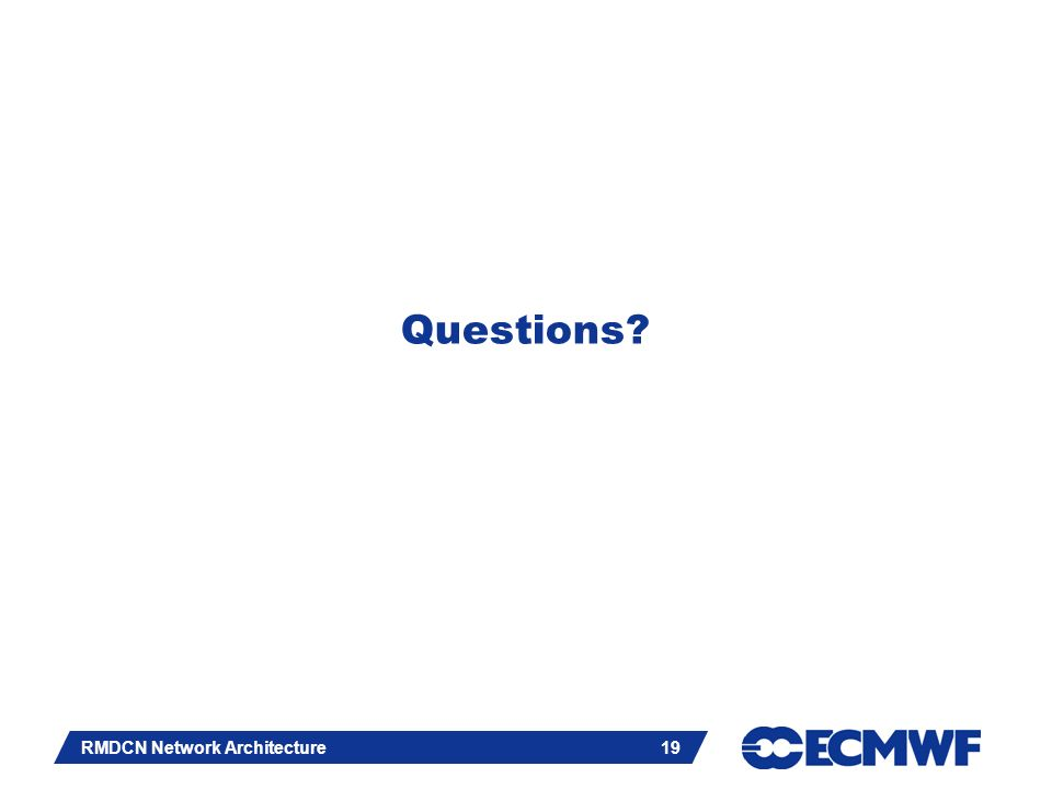 Slide 19 RMDCN Network Architecture 19 Questions