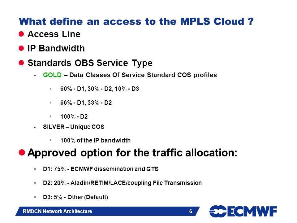 Slide 6 RMDCN Network Architecture 6 What define an access to the MPLS Cloud .