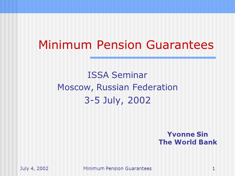 July 4, 2002Minimum Pension Guarantees12 Sample costs Guaranteed return of contributions 0.2% of contributions after 10 years and declining to zero thereafter Guaranteed return of real contribution 2% of contributions after 10 years and 0.5% of lifetime contributions after 40 years Guaranteed absolute return over time 2% real return guarantee would cost 4% to 7% of assets