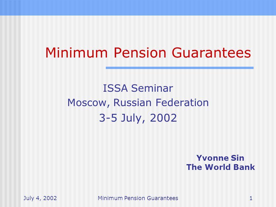 July 4, 2002Minimum Pension Guarantees2 Context Background: Why are minimum pension guarantees such a hot topic lately.