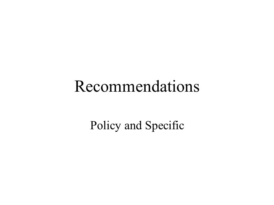Recommendations Policy and Specific