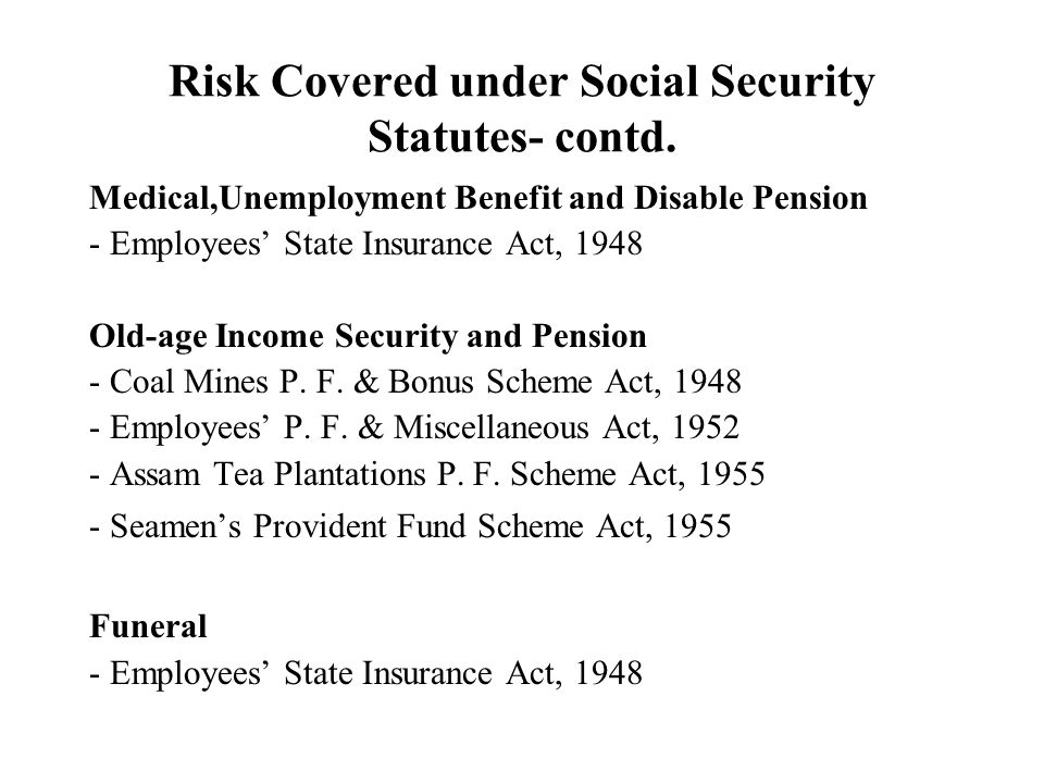 Risk Covered under Social Security Statutes- contd.