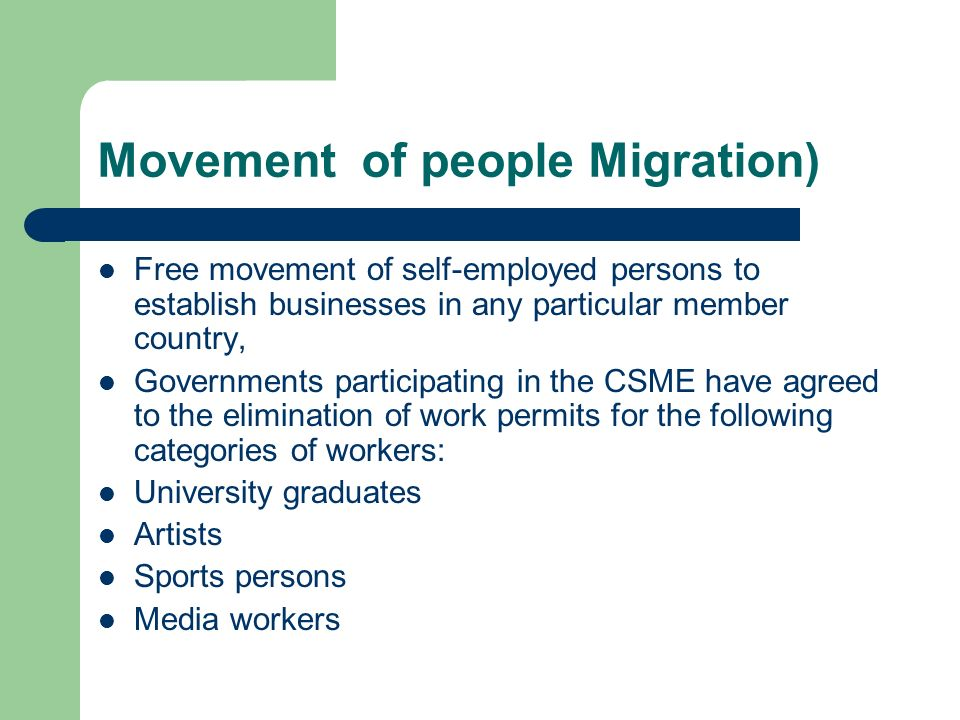 Movement of people Migration) Free movement of self-employed persons to establish businesses in any particular member country, Governments participati