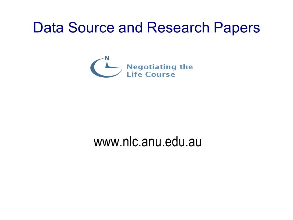 Data Source and Research Papers www.nlc.anu.edu.au
