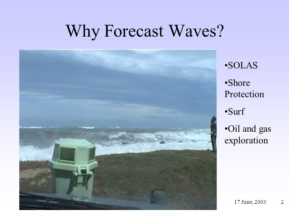 23 Swell Forecasting For distant storms, regard the source of the swell as a point –For nearby storms the situation is more complicated Questions: –When will the swell arrive.