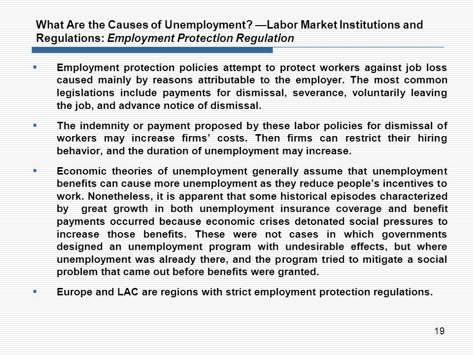 19 What Are the Causes of Unemployment? Labor Market Institutions and Regulations: Employment Protection Regulation Employment protection policies att