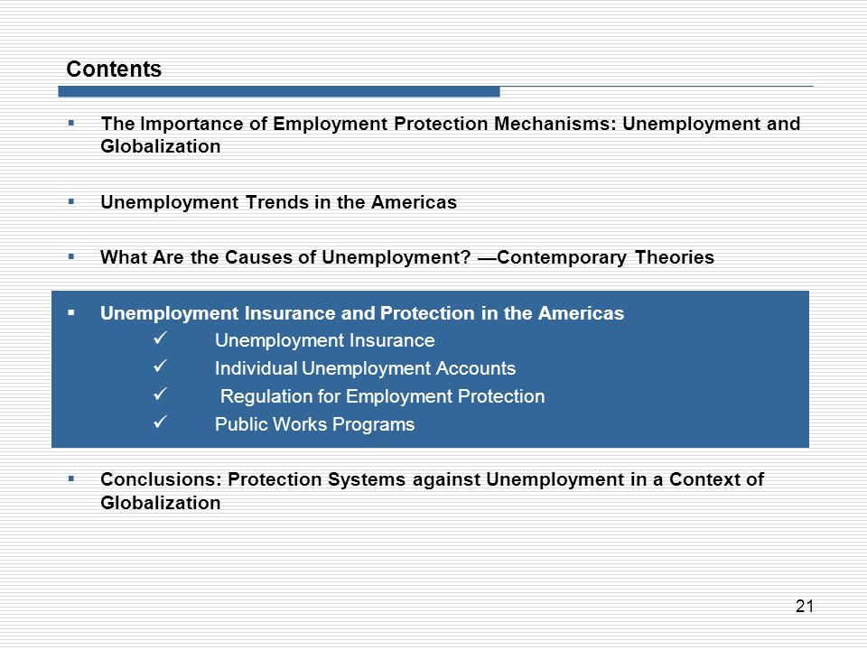 21 Contents The Importance of Employment Protection Mechanisms: Unemployment and Globalization Unemployment Trends in the Americas What Are the Causes