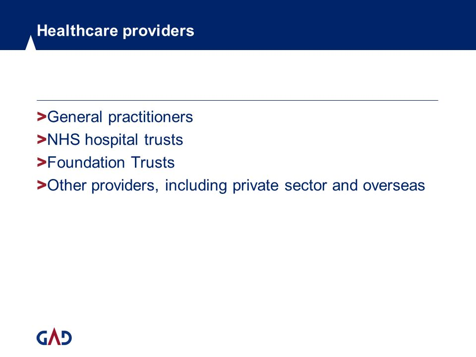 Healthcare providers > General practitioners > NHS hospital trusts > Foundation Trusts > Other providers, including private sector and overseas
