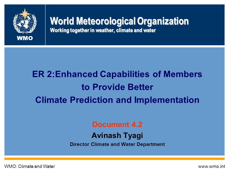 Global Framework for Climate Services 1 World Meteorological Organization Working together in weather, climate and water ER 2:Enhanced Capabilities of
