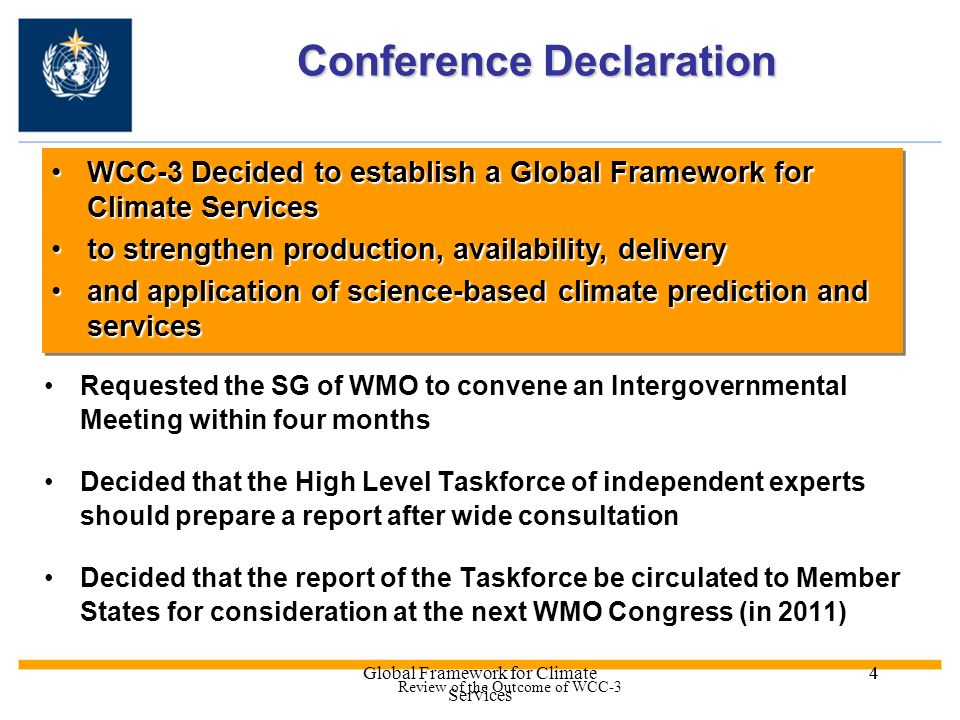 Global Framework for Climate Services 44 Conference Declaration Conference Declaration Decided to establish a Global Framework for Climate Services Re