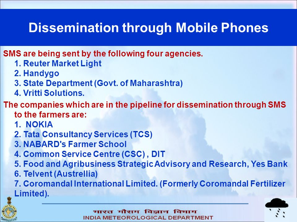 Dissemination through Mobile Phones SMS are being sent by the following four agencies.