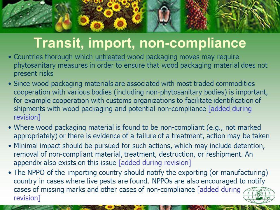 Transit, import, non-compliance Countries thorough which untreated wood packaging moves may require phytosanitary measures in order to ensure that woo