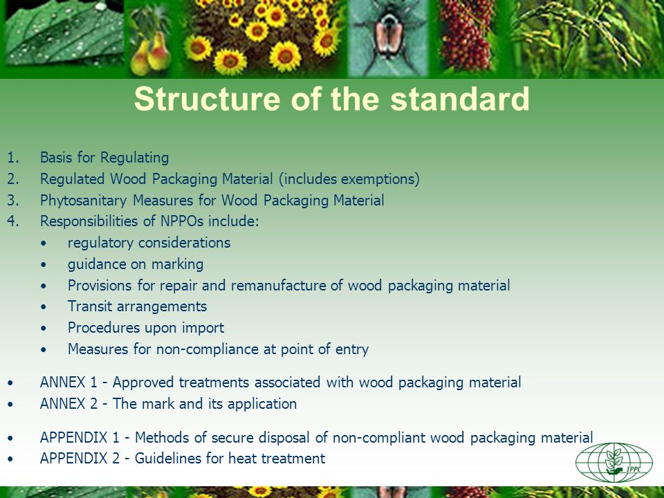 Structure of the standard 1.Basis for Regulating 2.Regulated Wood Packaging Material (includes exemptions) 3.Phytosanitary Measures for Wood Packaging