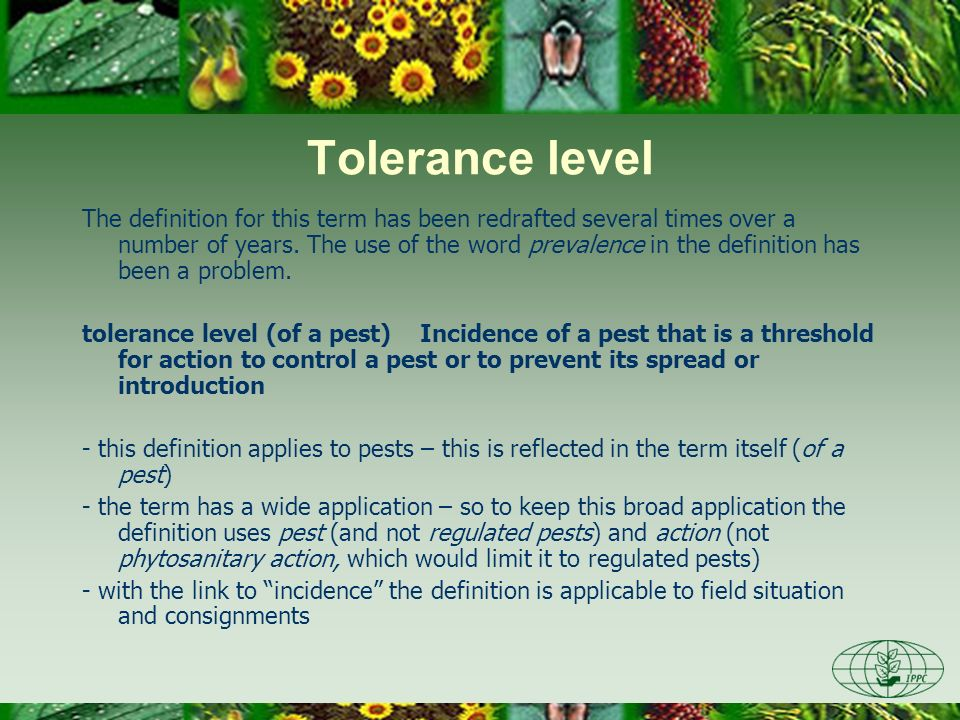 Tolerance level The definition for this term has been redrafted several times over a number of years.