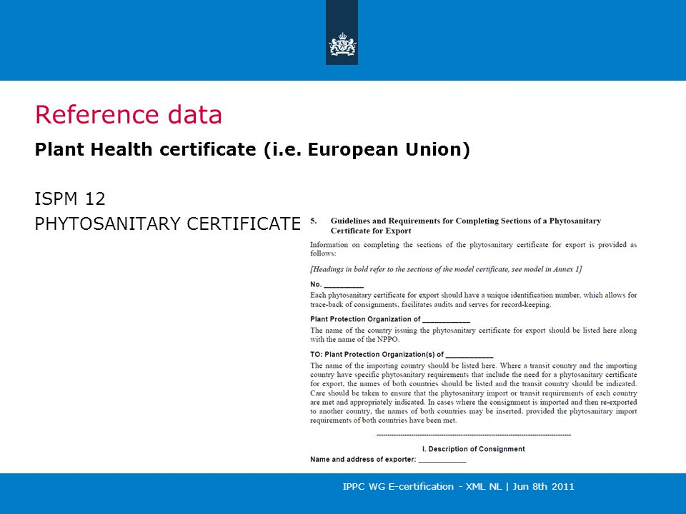 IPPC WG E-certification - XML NL | Jun 8th 2011 Reference data Plant Health certificate (i.e.