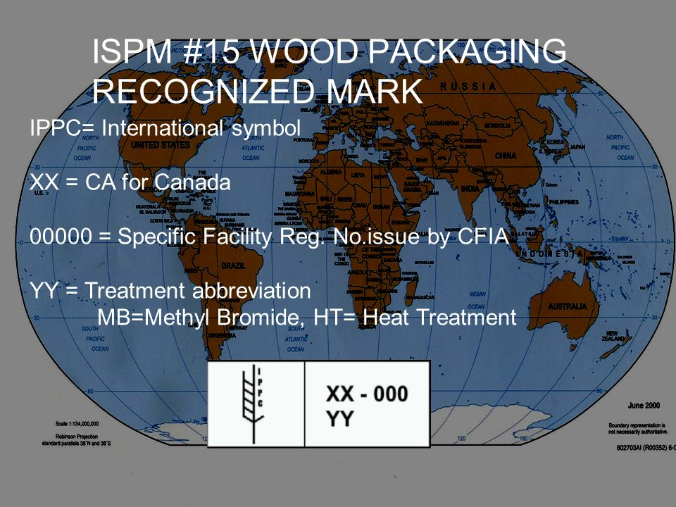 ISPM #15 WOOD PACKAGING RECOGNIZED MARK IPPC= International symbol XX = CA for Canada 00000 = Specific Facility Reg. No.issue by CFIA YY = Treatment a