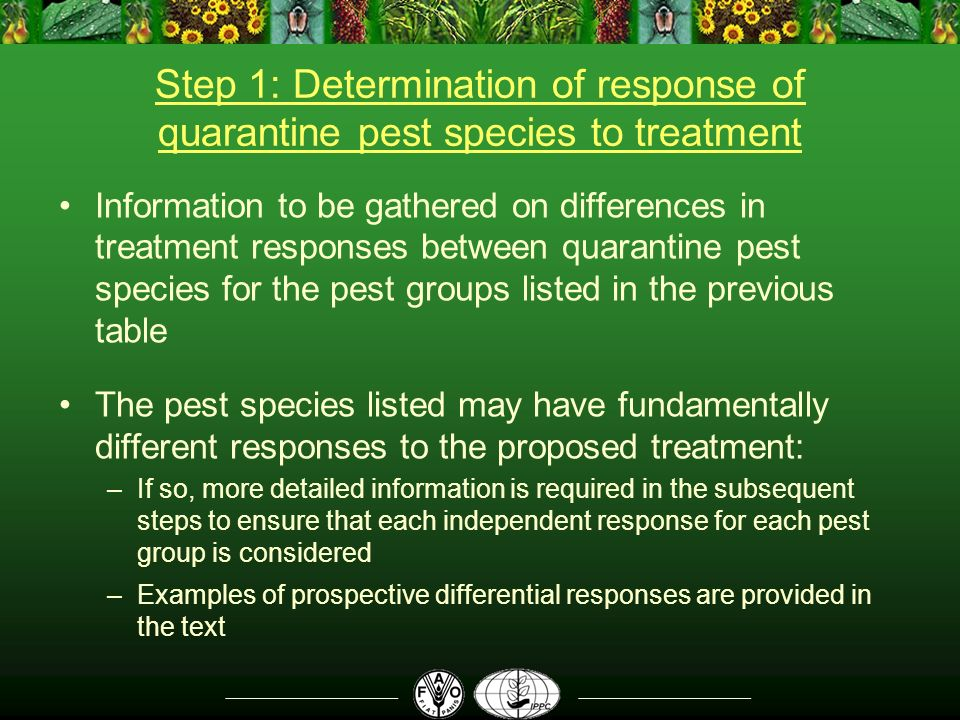 Step 1: Determination of response of quarantine pest species to treatment Information to be gathered on differences in treatment responses between qua