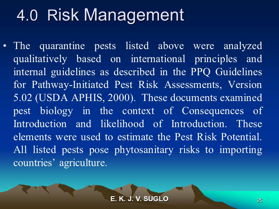 E. K. J. V. SUGLO 25 The quarantine pests listed above were analyzed qualitatively based on international principles and internal guidelines as descri