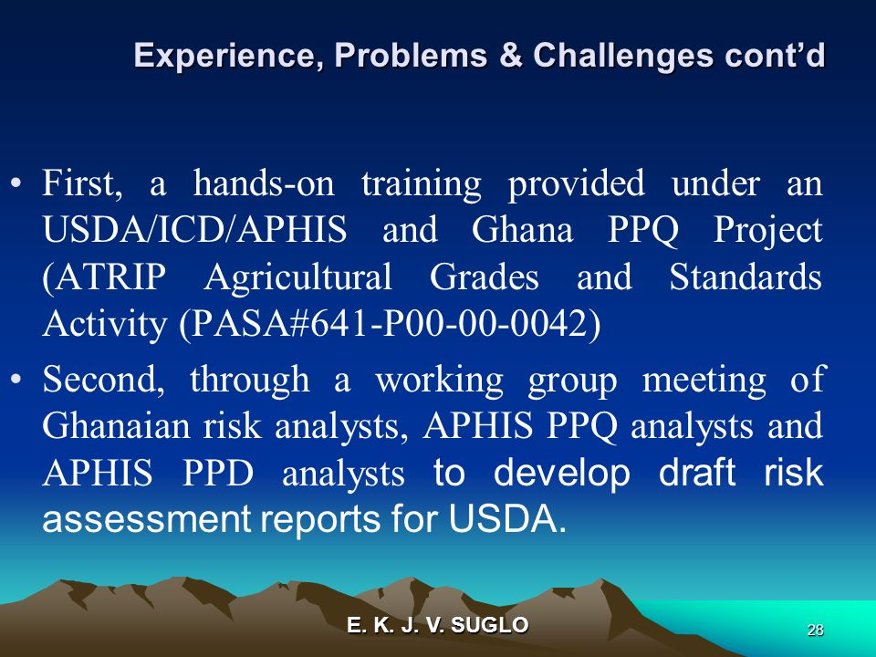 E. K. J. V. SUGLO 28 First, a hands-on training provided under an USDA/ICD/APHIS and Ghana PPQ Project (ATRIP Agricultural Grades and Standards Activi